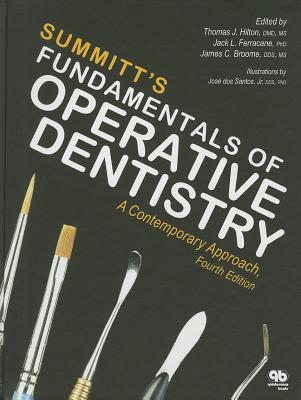 Fundamentals of Operative Dentistry By Hilton, Thomas J. (EDT)/ Summitt, James B. (EDT)/ Broome, James (EDT)/ Ferracane, Jack L. (EDT)