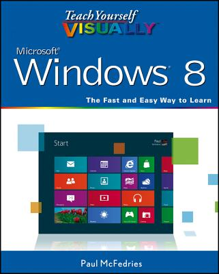 Teach Yourself Visually Windows 8 By McFedries, Paul