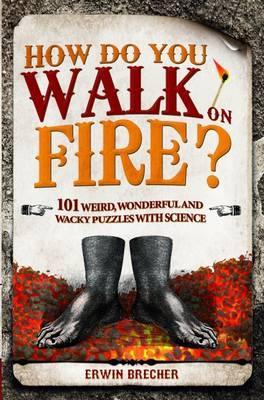 How Do You Walk on Fire? By Brecher, Erwin